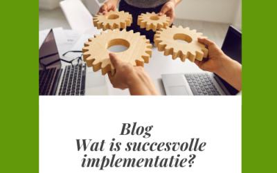 Wat is een succesvol implementatie resultaat?